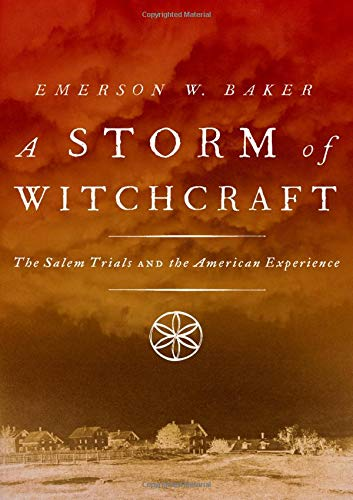 A Storm of Witchcraft: The Salem Trials and the American Experience (Pivotal Moments in American -