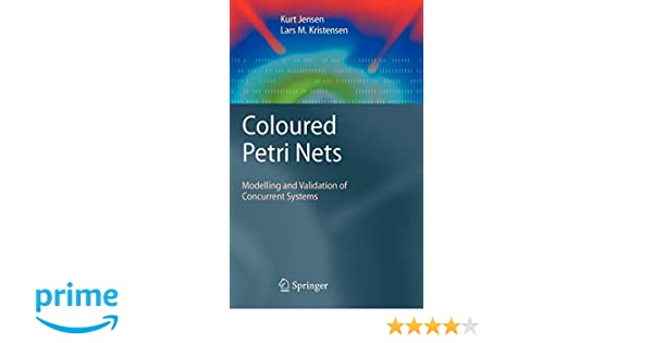 Coloured Petri Nets: Modelling and Validation of Concurrent Systems