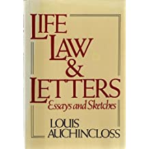 Life, Law, and Letters: Essays and Sketches