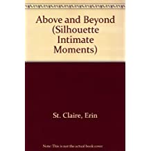 Above and Beyond (Silhouette Intimate Moments No. 133) by Erin St. Claire (1986-02-01)