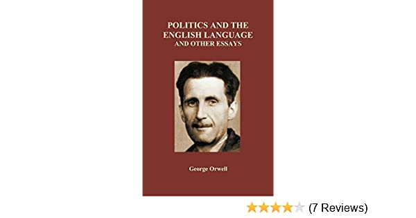 Amazoncom Politics And The English Language And Other Essays  Amazoncom Politics And The English Language And Other Essays Paperback   George Orwell Books Hire A Writer also Business Essay Example  Custom Assignment Services