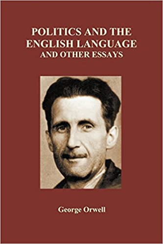 Amazoncom Politics And The English Language And Other Essays  Amazoncom Politics And The English Language And Other Essays Paperback   George Orwell Books