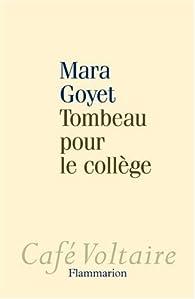 Tombeau pour le collège par Mara Goyet