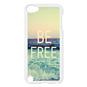Be Free DIY Cover Case for Ipod Touch 5,personalized phone case ygtg580448