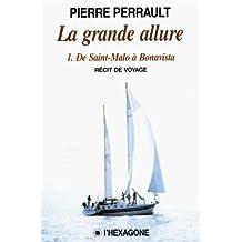 La grande allure: I. De Saint-Malo à Bonavista