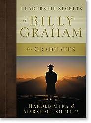 Leadership Secrets of Billy Graham for Graduates