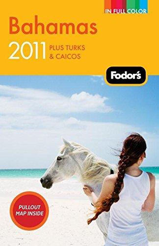 Read Online Fodor's Bahamas 2011: plus Turks & Caicos (Full-color Travel Guide) pdf