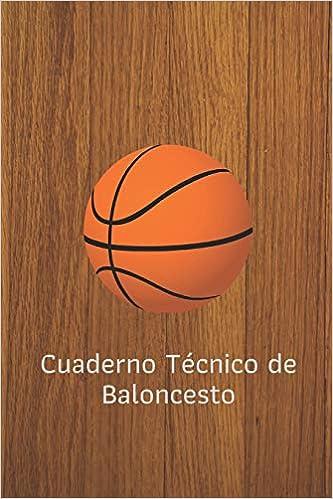 Cuaderno Técnico de Baloncesto: 110 Páginas para Planificar tus ...