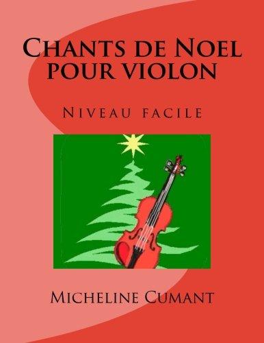 Chants de Noel pour violon Niveau facile  [Cumant, Micheline] (Tapa Blanda)