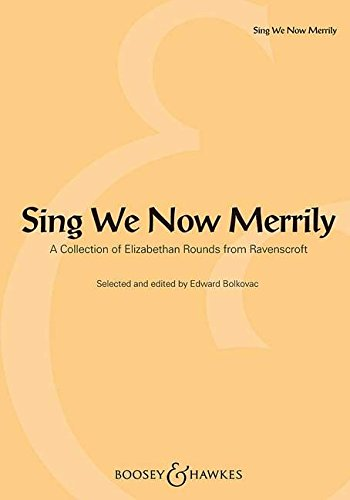 - Sing We Now Merrily: A Collection of Elizabethan Rounds from Ravenscroft