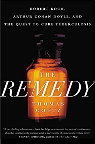 \DOC\ The Remedy: Robert Koch, Arthur Conan Doyle, And The Quest To Cure Tuberculosis. Deposit Status Dalian Russia Purity Edition tabla