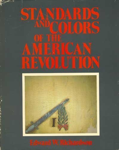 Standards and Colors of the American Revolution