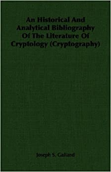 Book An Historical And Analytical Bibliography Of The Literature Of Cryptology (Cryptography)