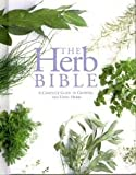img - for Herb Bible - Complete Guide To Growing And Using Herbs book / textbook / text book