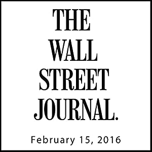 The Morning Read from The Wall Street Journal, February 15, 2016 Newspaper / Magazine
