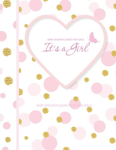 Baby Girl Magazine (Baby Shower Games Pink and Gold: It's A Girl! Baby Shower Games for Girls in all Departments Baby Shower Games In A Book!)