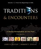 : Traditions & Encounters, Volume  1  From the Beginning to 1500