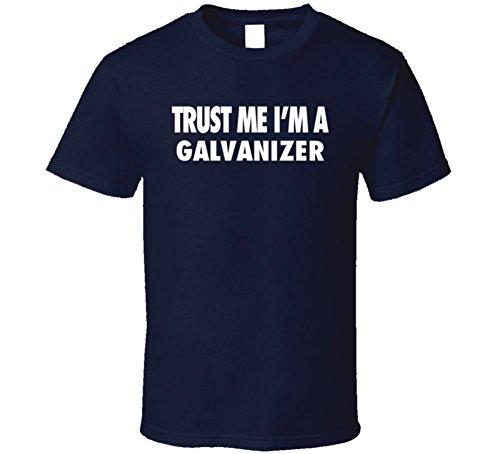 trust-me-im-a-galvanizer-funny-essential-hobby-gift-t-shirt-xl-navy