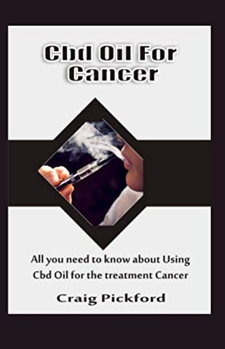 CBD OIL FOR CANCER: All you need to know about using cbd oil for cancer treatment. (Kit Battery Starter Vape With)