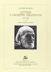 Lettere a Giuseppe Prezzolini 1911-1969 (I carteggi di Giuseppe Prezzolini)