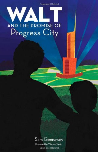 Read Online Walt and the Promise of Progress City PDF