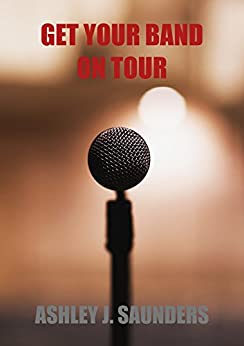 Get Your Band On Tour (English Edition) de [Saunders, Ashley]