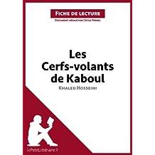 Les Cerfs-volants de Kaboul de Khaled Hosseini (Fiche de lecture): Résumé complet et analyse détaillée de l'oeuvre (French Edition)