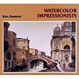 Watercolor Impressionists, Ron Ranson, 0891343180