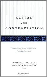 Action and Contemplation: Studies in the Moral and Political Thought of Aristotle (SUNY Series in Ancient Greek Philosophy)