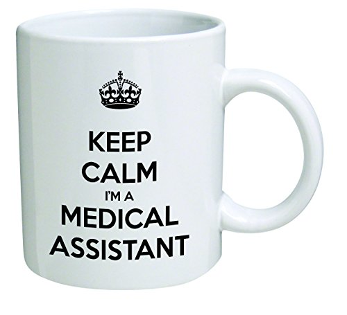 Funny Mug - Keep Calm I'm a Medical Assistantl - 11 OZ Coffee Mugs - Inspirational gifts and sarcasm - By A Mug To Keep TM