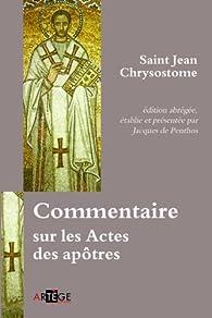 Commentaire sur les Actes des apôtres par Jean Chrysostome