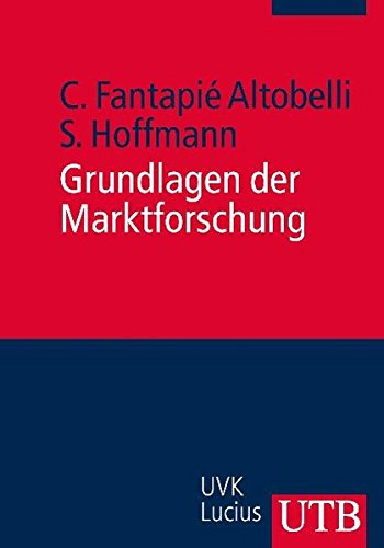 Grundlagen der Marktforschung (Unternehmensführung, Band 3466)