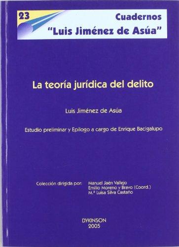 La Teoría Jurídica Del Delito (Cuadernos Luis Jimenez de Asua) por Jiménez de Asúa, Luis