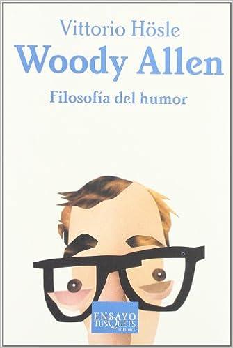 Woody Allen. Filosofía del humor (Ensayo): Amazon.es ...