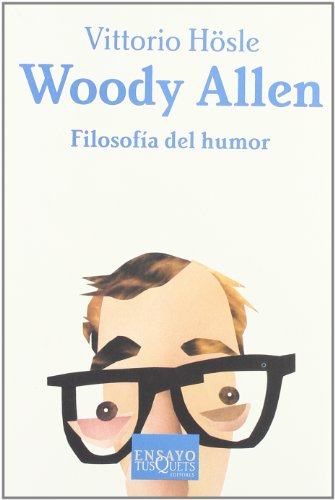 Descargar Libro Woody Allen. Filosofía Del Humor Vittorio Hösle