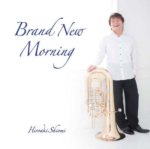 (Brand New Morning [Hiroaki Shiomi(Tuba)])