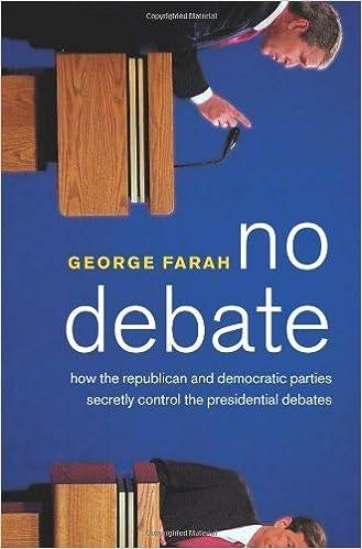 Book No Debate: How the Republican and Democratic Parties Secretly Control the Presidential Debates by George Farah (2004-04-06)