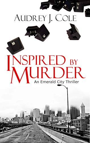 Inspired by Murder: An Emerald City Thriller