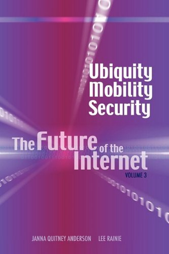 Ubiquity, Mobility, Security: The Future of the Internet, Volume 3