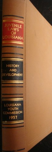 Juvenile laws of Louisiana, history and development