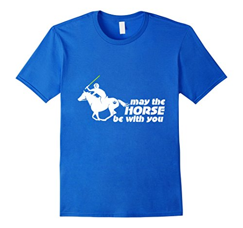 Mens May the Horse Be With You   Equestrian Geek T-Shirt XL Royal Blue