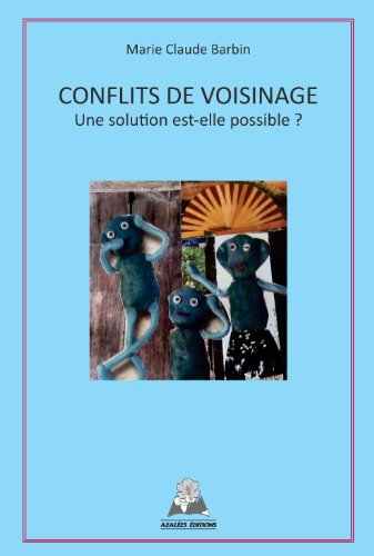 conflits-de-voisinage-une-solution-est-elle-possible-french-edition