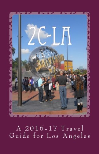 2C-LA: A 2016-17 Travel Guide for Los Angeles pdf