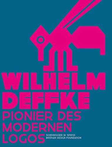 Wilhelm Deffke: Pionier des modernen Logos
