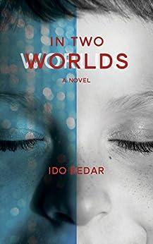 In Two Worlds by [Kedar, Ido]