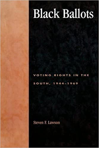 Black Ballots: Voting Rights in the South, 1944-1969 by Lawson, Steven F. (1999)