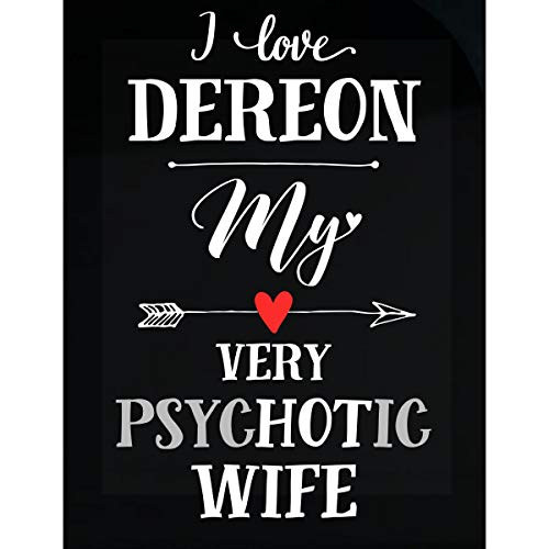 I Love Dereon My Very Psychotic Wife Gift for Him - Sticker