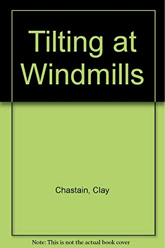 Tilting at Windmills Clay Chastain