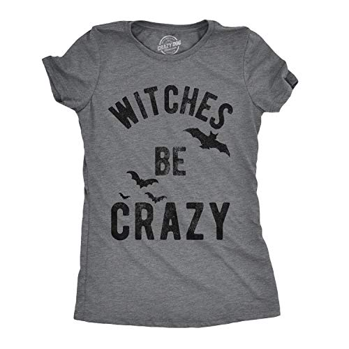 Womens Witches Be Crazy Tshirt Funny Party Tee for Ladies (Dark Heather Grey) - S -