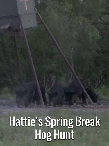 Hattie's Spring Break Hog Hunt -